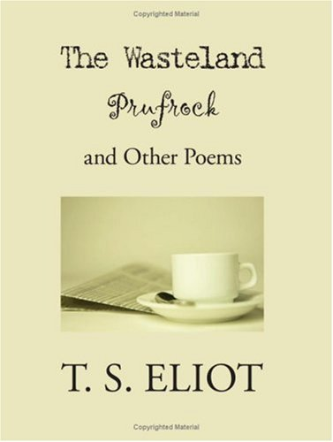 The Wasteland, Prufrock, and Other Poems:   2007 edition cover