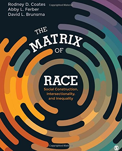 Matrix of Race Social Construction, Intersectionality, and Difference  2018 9781452202693 Front Cover