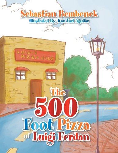 The 500 Foot Pizza of Luigi Ferdan:   2013 9781483653693 Front Cover