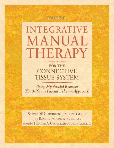 Integrative Manual Therapy for the Connective Tissue System Using Myofascial Release: the 3-Planar Fascial Fulcrum Approach  2005 9781556434693 Front Cover