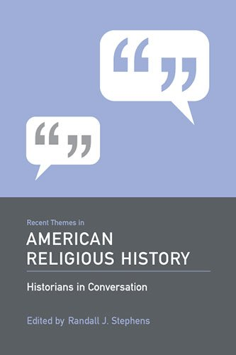 Recent Themes in American Religious History Historians in Conversation  2009 edition cover