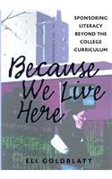 Because We Live Here Sponsoring Literacy Beyond the College Curriculum  2007 edition cover