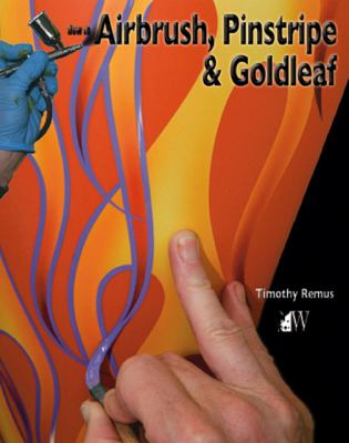 How to Airbrush, Pinstripe and Goldleaf   2013 9781935828693 Front Cover