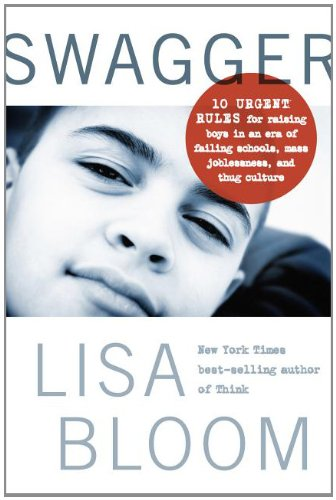 Swagger 10 Urgent Rules for Raising Boys in an Era of Failing Schools, Mass Joblessness, and Thug Culture N/A 9781936467693 Front Cover