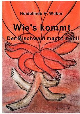 Wie's kommt Der Mischwald macht mobil N/A 9783837085693 Front Cover