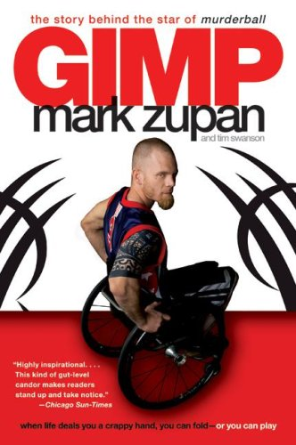 Gimp The Story Behind the Star of Murderball N/A 9780061127694 Front Cover