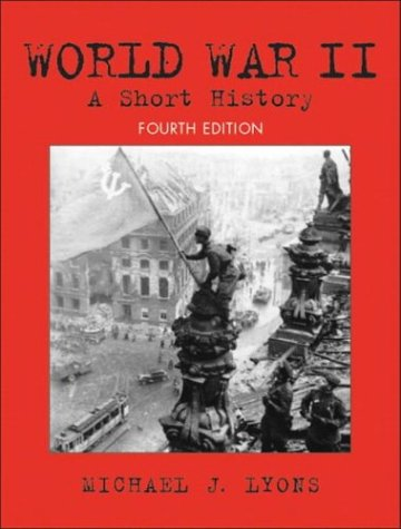 World War II A Short History 4th 2004 (Revised) edition cover