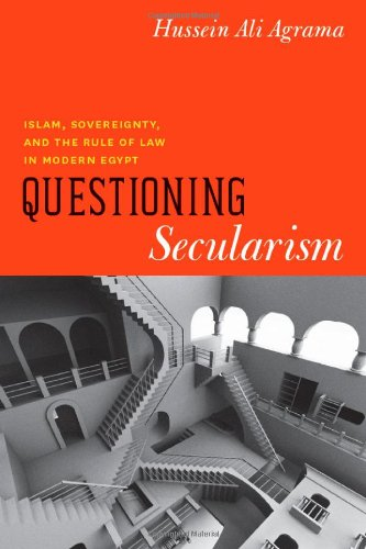 Questioning Secularism Islam, Sovereignty, and the Rule of Law in Modern Egypt  2012 edition cover