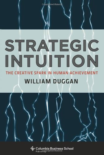 Strategic Intuition The Creative Spark in Human Achievement  2013 edition cover