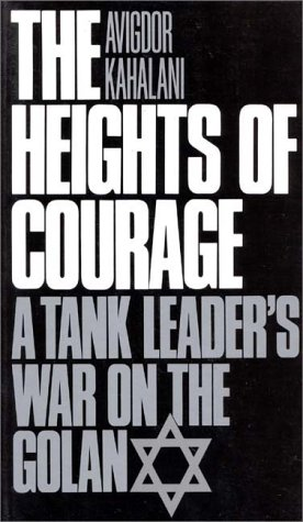 Heights of Courage A Tank Leader's War on the Golan  1992 9780275942694 Front Cover
