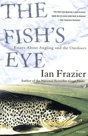 Fish's Eye Essays about Angling and the Outdoors Revised  9780312421694 Front Cover