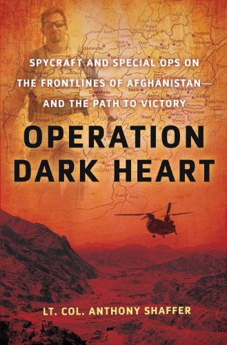 Operation Dark Heart Spycraft and Special Ops on the Frontlines of Afghanistan - And the Path to Victory  2010 edition cover