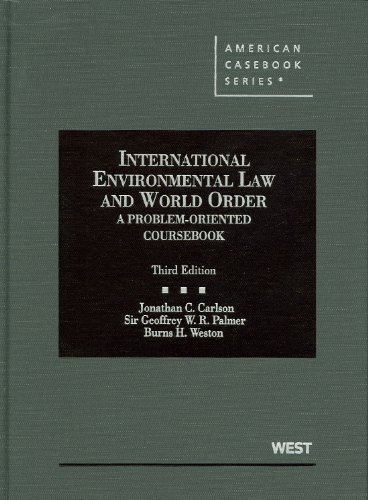 International Environmental Law and World Order A Problem-Oriented Coursebook 3rd 2012 (Revised) edition cover