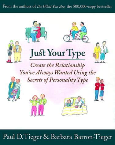 Just Your Type Create the Relationship You've Always Wanted Using the Secrets of Personality Type  2000 edition cover