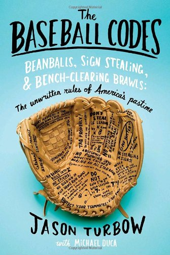 Baseball Codes Beanballs, Sign Stealing, and Bench-Clearing Brawls - The Unwritten Rules of America's Pastime  2010 edition cover