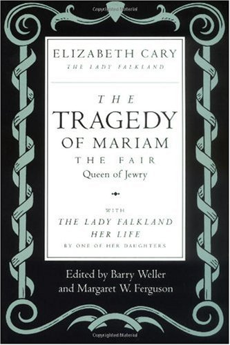 Tragedy of Mariam, the Fair Queen of Jewry With the Lady Falkland: Her Life, by One of Her Daughters  1994 edition cover