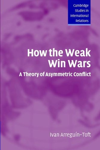 How the Weak Win Wars A Theory of Asymmetric Conflict  2005 edition cover