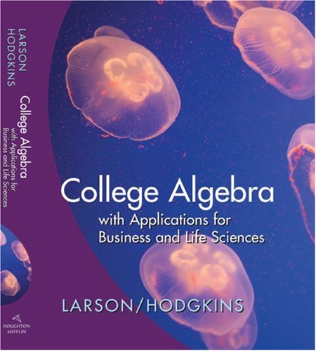 Larson College Algebra with Applications for Business and Life Sciencesfirst Edition   2009 9780547052694 Front Cover