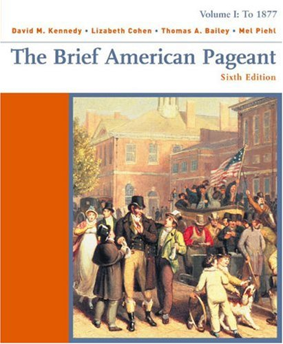 To 1877 The Brief American Pageant: A History of the Republic 6th 2004 (Brief Edition) edition cover