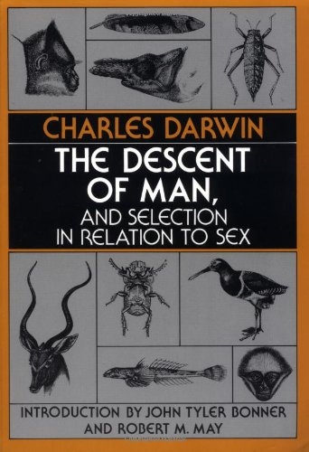 Descent of Man, and Selection in Relation to Sex   1981 (Revised) 9780691023694 Front Cover