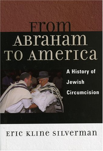 From Abraham to America A History of Jewish Circumcision  2006 9780742516694 Front Cover