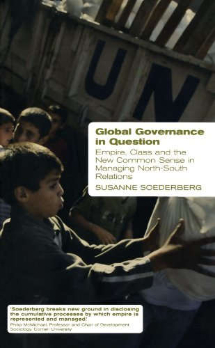 Global Governance in Question Empire, Class and the New Common Sense in Managing North-South Relations  2006 (Annotated) 9780745320694 Front Cover