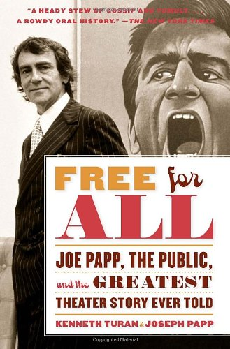 Free for All Joe Papp, the Public, and the Greatest Theater Story Every Told N/A edition cover