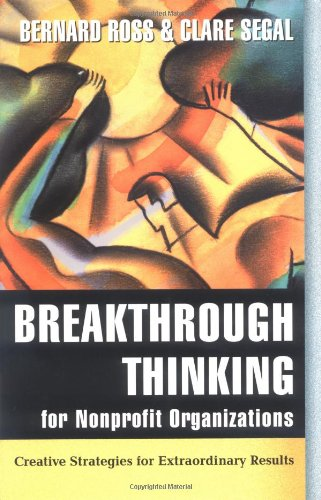Breakthrough Thinking for Nonprofit Organizations Creative Strategies for Extraordinary Results  2001 edition cover