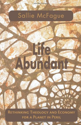 Life Abundant Rethinking Theology and Economy for a Planet in Peril  2001 edition cover