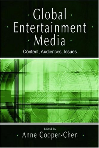 Global Entertainment Media Content, Audiences, Issues  2005 edition cover