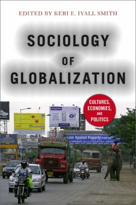 Sociology of Globalization Cultures, Economies, and Politics  2013 edition cover