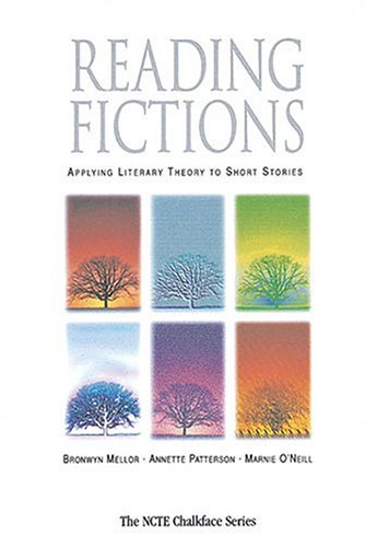 Reading Fictions : Applying Literacy Theory to Short Stories 1st 2000 edition cover