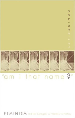 Am I That Name? Feminism and the Category of Women in History  2003 edition cover