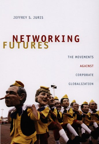 Networking Futures The Movements Against Corporate Globalization  2008 edition cover