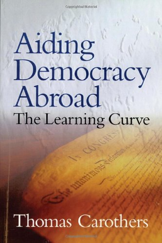 Aiding Democracy Abroad The Learning Curve  1999 edition cover