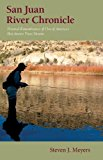 San Juan River Chronicle Personal Remembrances of One of America's Premier Trout Streams N/A 9780871089694 Front Cover
