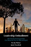 Leadership Embodiment How the Way We Sit and Stand Can Change the Way We Think and Speak N/A edition cover