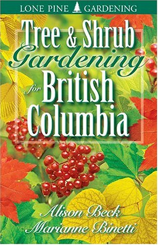 Tree and Shrub Gardening for British Columbia   2001 (Revised) 9781551052694 Front Cover
