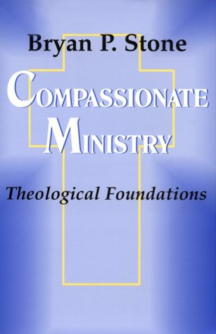 Compassionate Ministry : Theological Foundations N/A edition cover