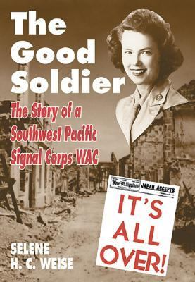Good Soldier : The Story of a Southwest Pacific Signal Corps WAC  1999 edition cover