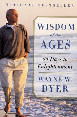Wisdom of the Ages A Modern Master Brings Eternal Truths into Everyday Life N/A edition cover