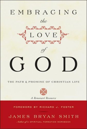 Embracing the Love of God The Path and Promise of Christian Life  2008 edition cover