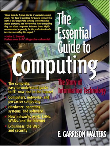 Essential Guide to Computing The Story of Information Technology  2001 9780130194695 Front Cover