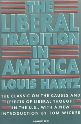 Liberal Tradition in America An Interpretation of American Political Thought since the Revolution 2nd 1955 edition cover