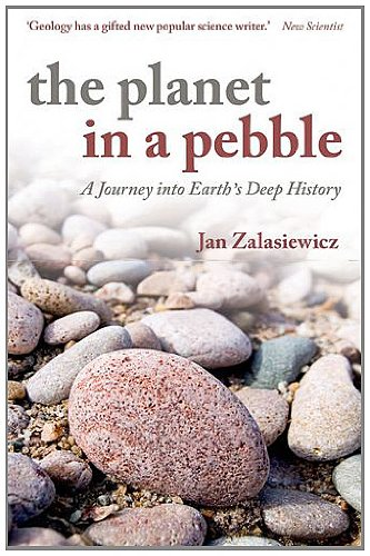 Planet in a Pebble A Journey into Earth's Deep History  2012 9780199645695 Front Cover