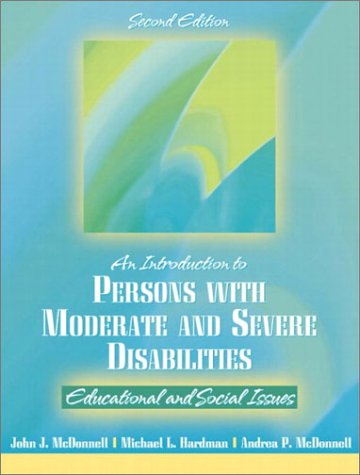 Introduction to Persons with Moderate and Severe Disabilities Educational and Social Issues 2nd 2003 (Revised) 9780205335695 Front Cover