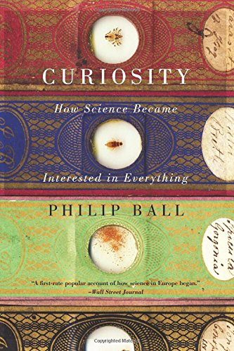Curiosity How Science Became Interested in Everything N/A edition cover