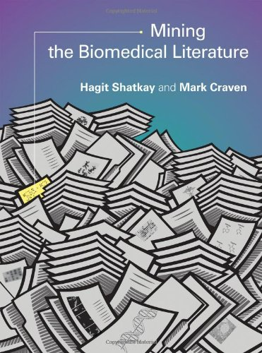 Mining the Biomedical Literature   2012 9780262017695 Front Cover
