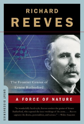Force of Nature The Frontier Genius of Ernest Rutherford N/A 9780393333695 Front Cover