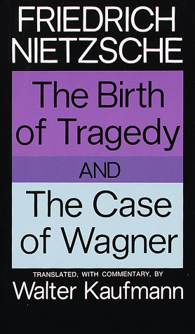 Birth of Tragedy and the Case of Wagner   1967 edition cover